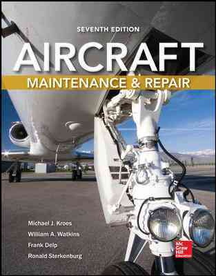 Aircraft Maintenance and Repair By Kroes, Michael/ Watkins, William/ Delp, Frank/ Sterkenberg, Ronald