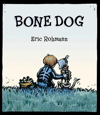 BONE DOG By Rohmann, Eric